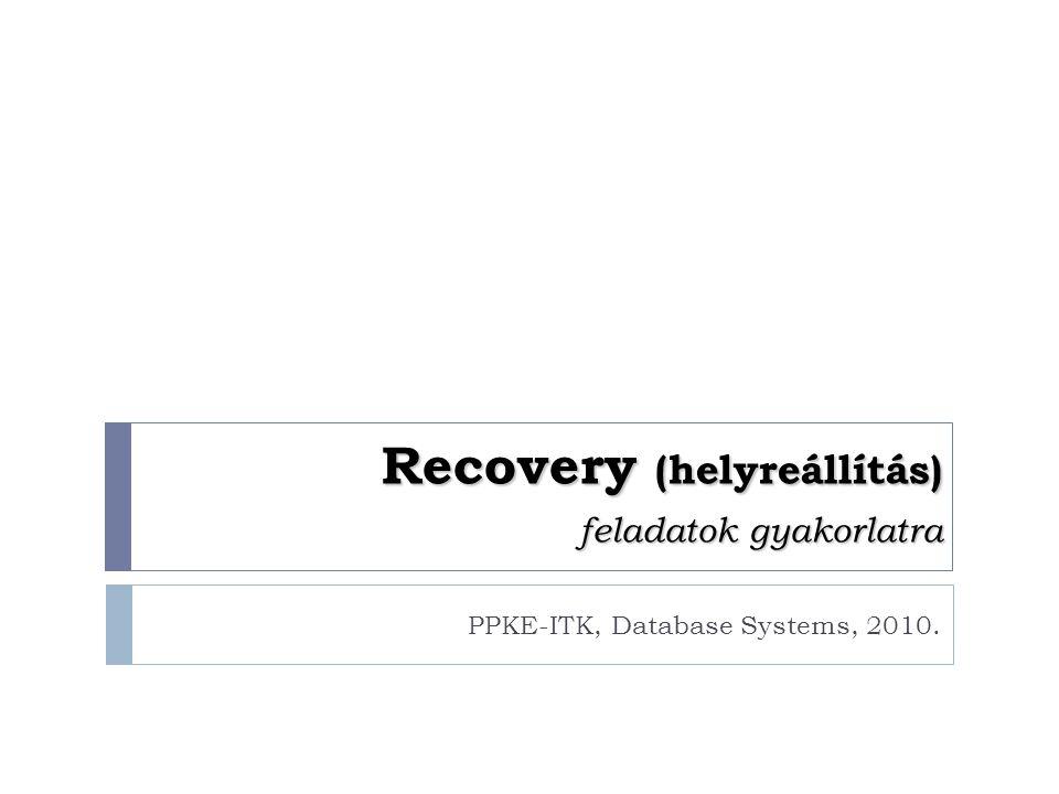 Recovery (helyreállítás) feladatok gyakorlatra