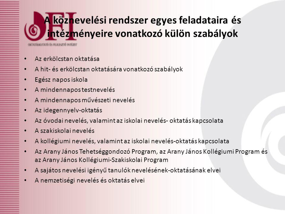 A köznevelési rendszer egyes feladataira és intézményeire vonatkozó külön szabályok