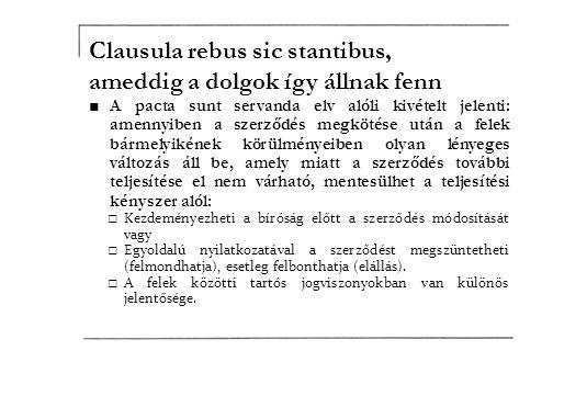 Clausula rebus sic stantibus, ameddig a dolgok így állnak fenn
