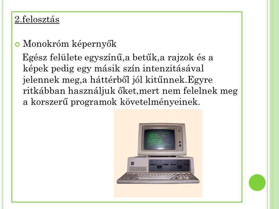 2.felosztás Monokróm képernyők.
