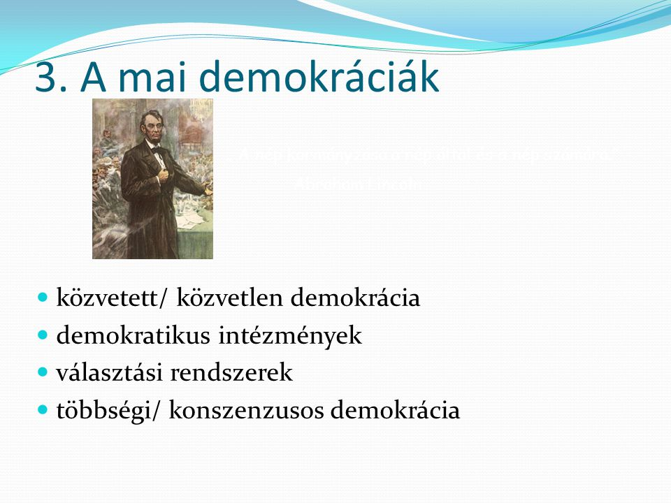 3. A mai demokráciák közvetett/ közvetlen demokrácia