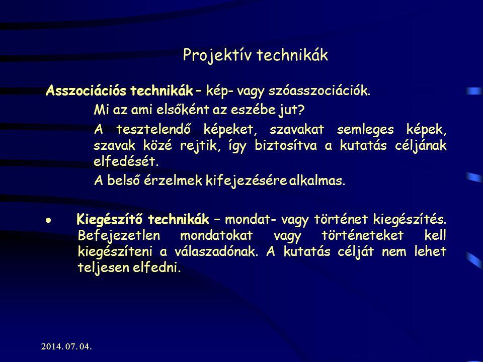 Projektív technikák Asszociációs technikák – kép- vagy szóasszociációk. Mi az ami elsőként az eszébe jut