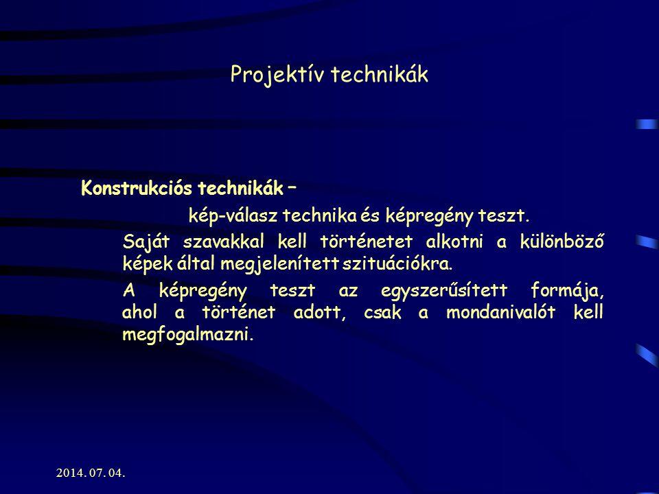 Projektív technikák Konstrukciós technikák –