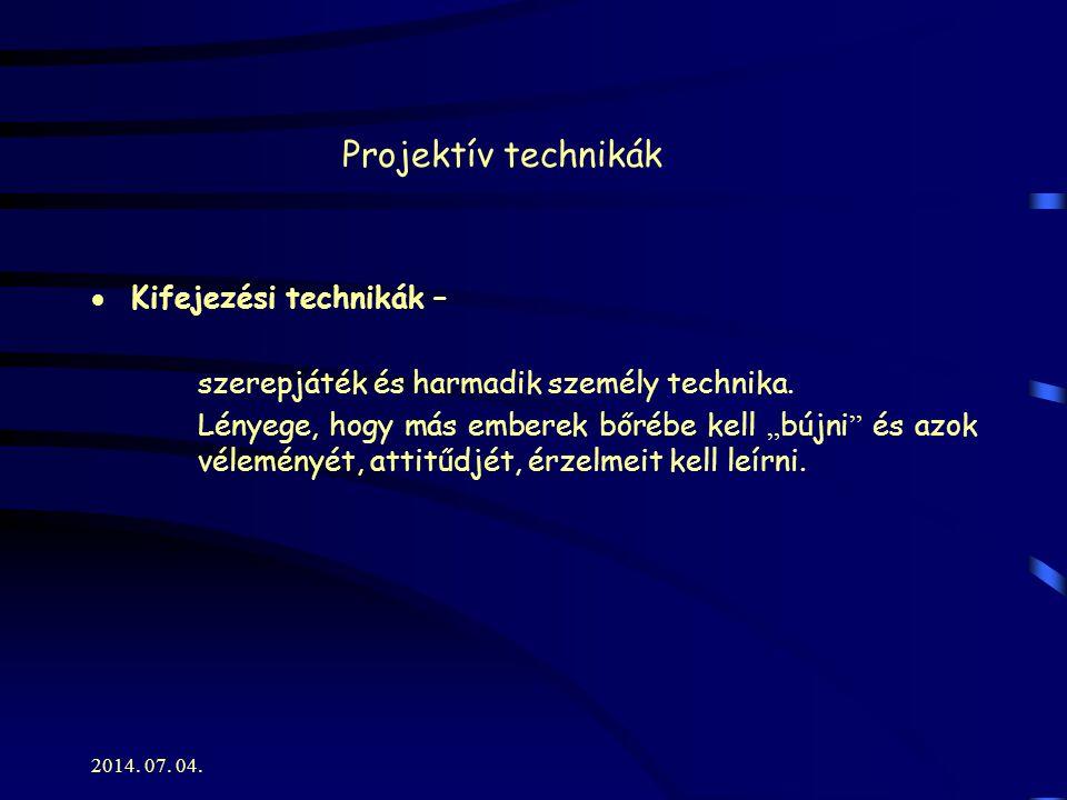 Projektív technikák Kifejezési technikák –