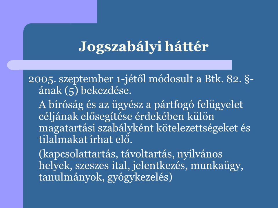 Jogszabályi háttér 2005. szeptember 1-jétől módosult a Btk. 82. §-ának (5) bekezdése.