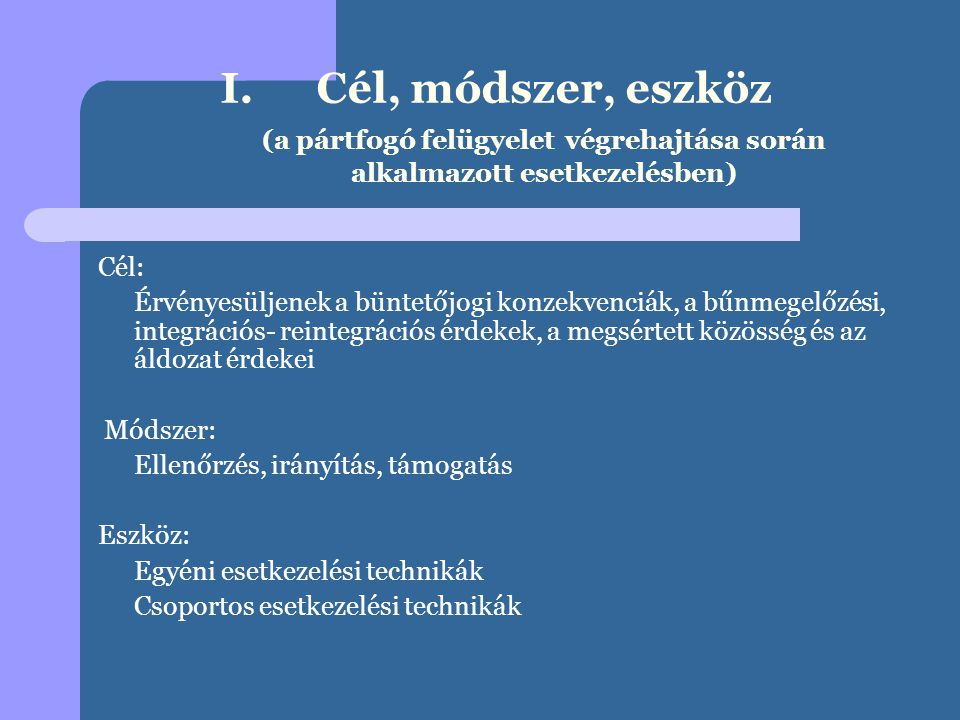 Cél, módszer, eszköz (a pártfogó felügyelet végrehajtása során alkalmazott esetkezelésben)