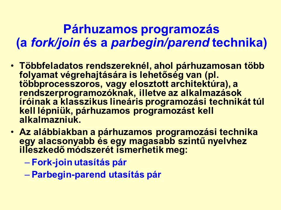 Párhuzamos programozás (a fork/join és a parbegin/parend technika)