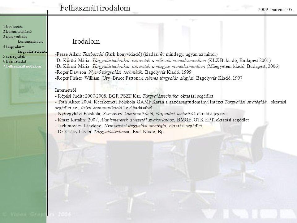 Felhasznált irodalom Irodalom 2009. március 05.