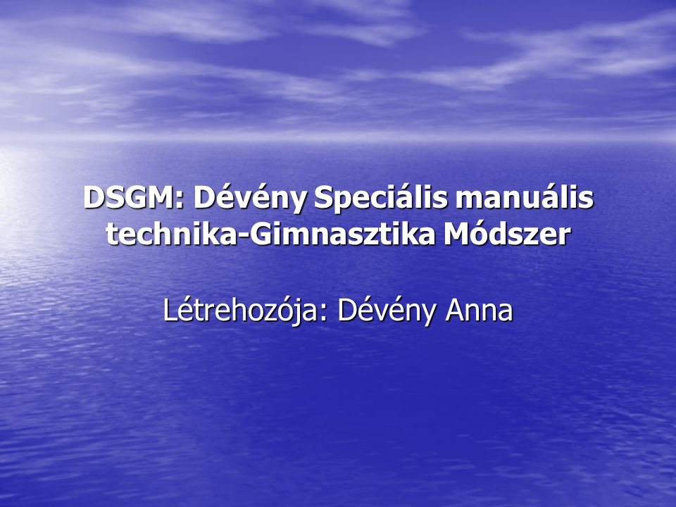 DSGM: Dévény Speciális manuális technika-Gimnasztika Módszer