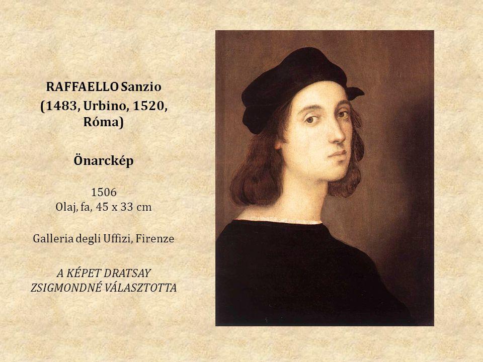 RAFFAELLO Sanzio (1483, Urbino, 1520, Róma) Önarckép