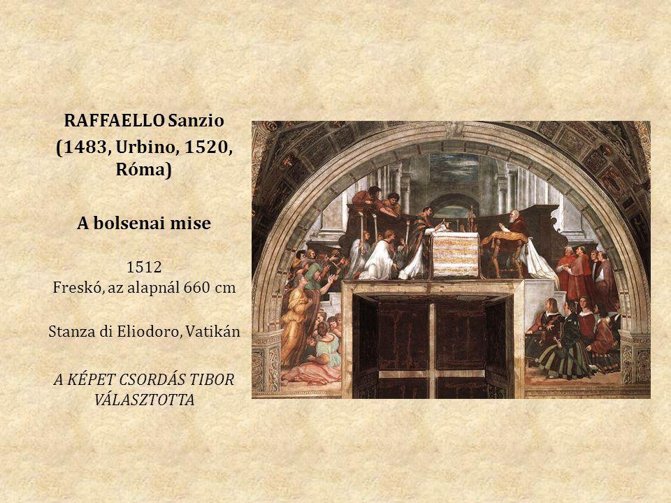 RAFFAELLO Sanzio (1483, Urbino, 1520, Róma) A bolsenai mise