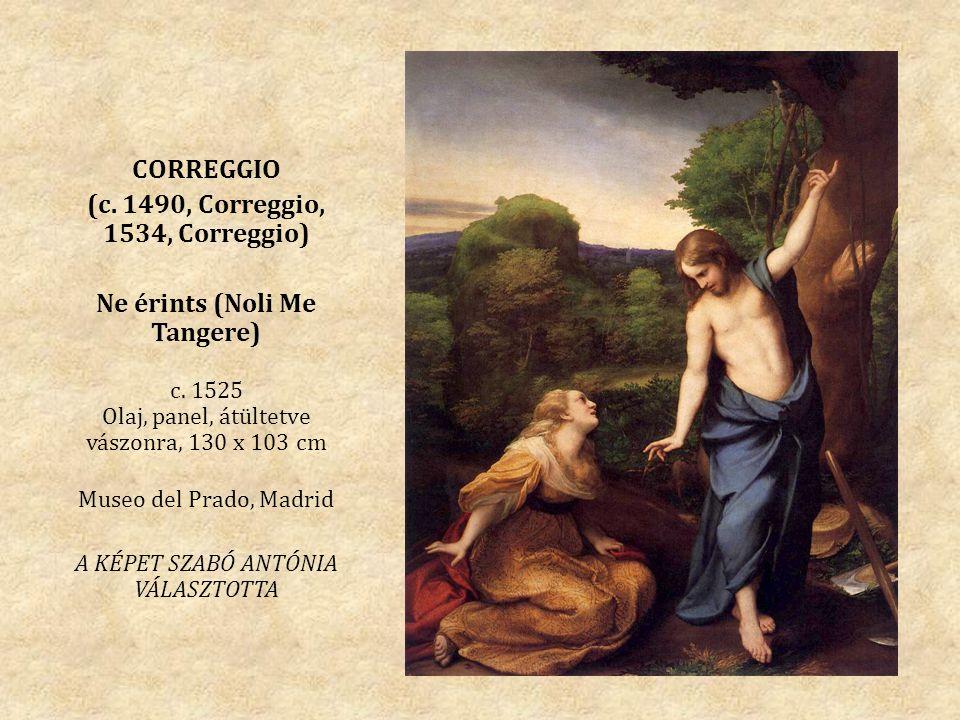 (c. 1490, Correggio, 1534, Correggio) Ne érints (Noli Me Tangere)