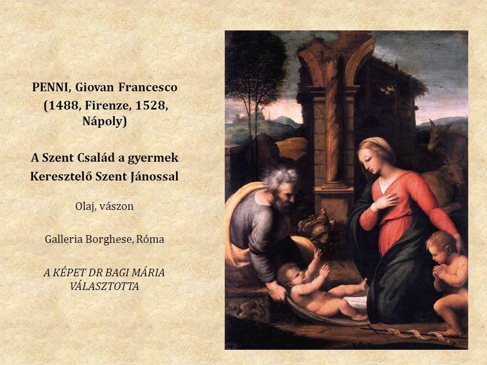 PENNI, Giovan Francesco (1488, Firenze, 1528, Nápoly)