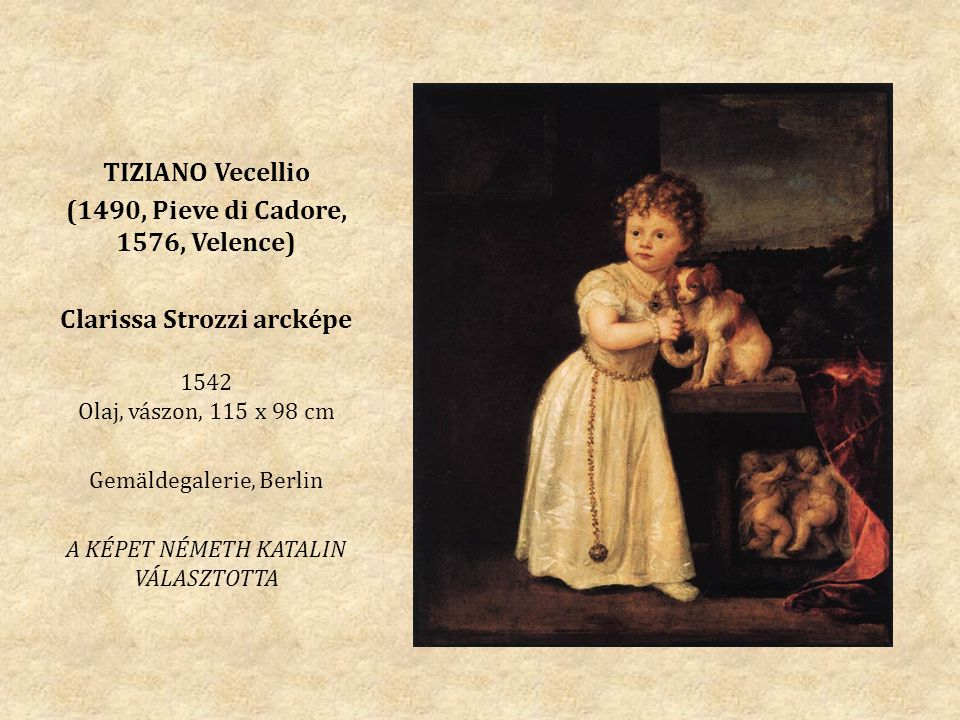 (1490, Pieve di Cadore, 1576, Velence) Clarissa Strozzi arcképe