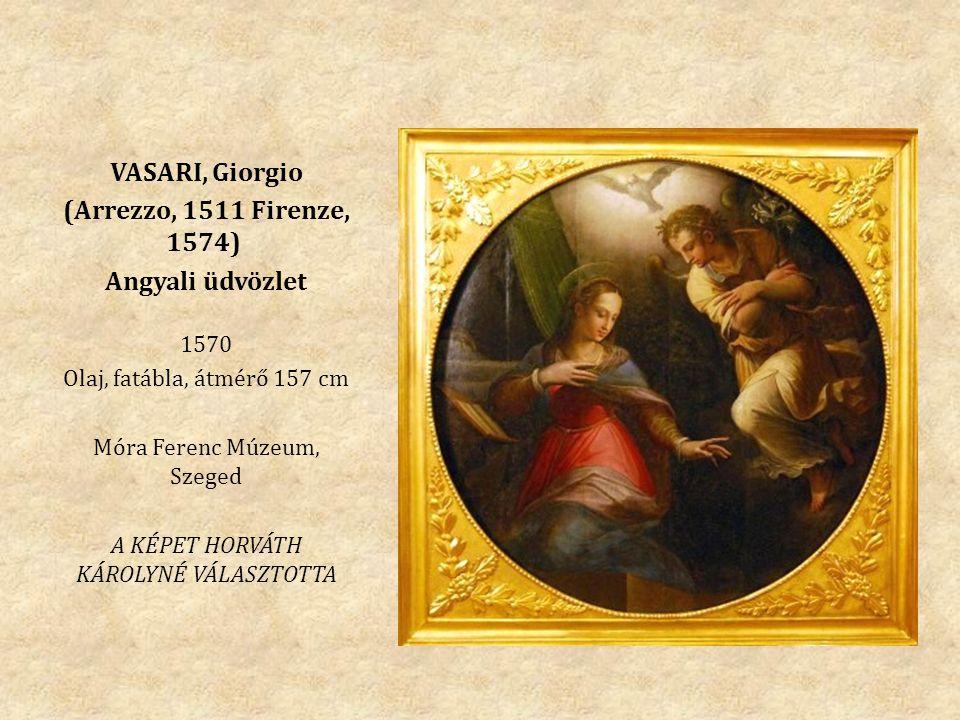 VASARI, Giorgio (Arrezzo, 1511 Firenze, 1574) Angyali üdvözlet