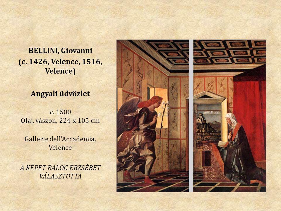 BELLINI, Giovanni (c. 1426, Velence, 1516, Velence) Angyali üdvözlet