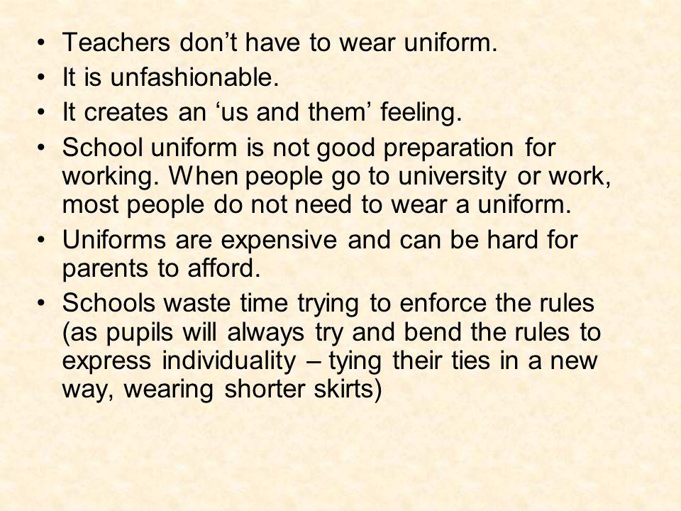 Teachers don't have to wear uniform.