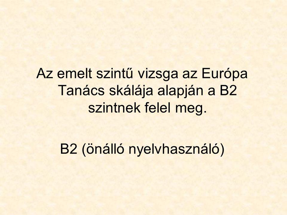 B2 (önálló nyelvhasználó)