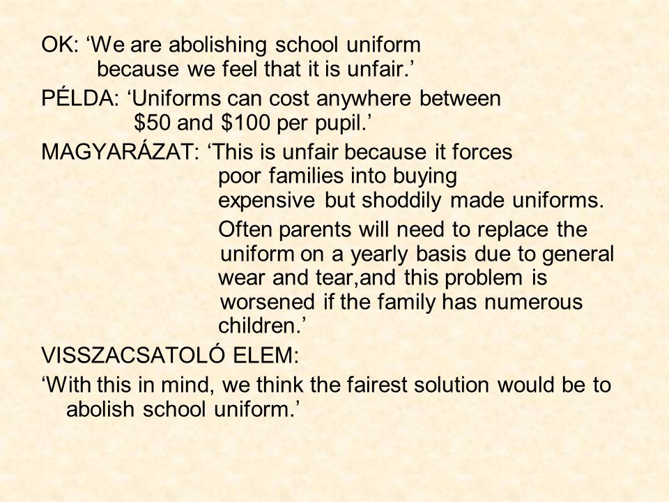 OK: 'We are abolishing school uniform because we feel that it is unfair.'
