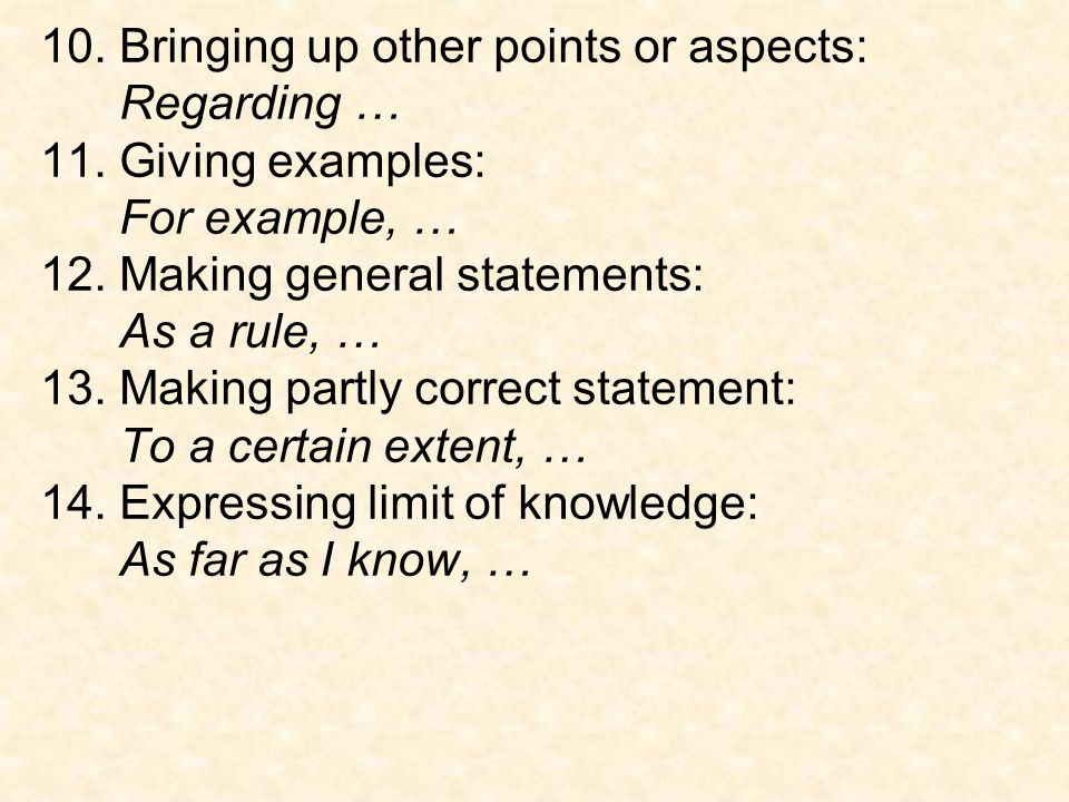 10. Bringing up other points or aspects:
