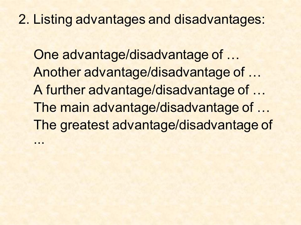 2. Listing advantages and disadvantages: