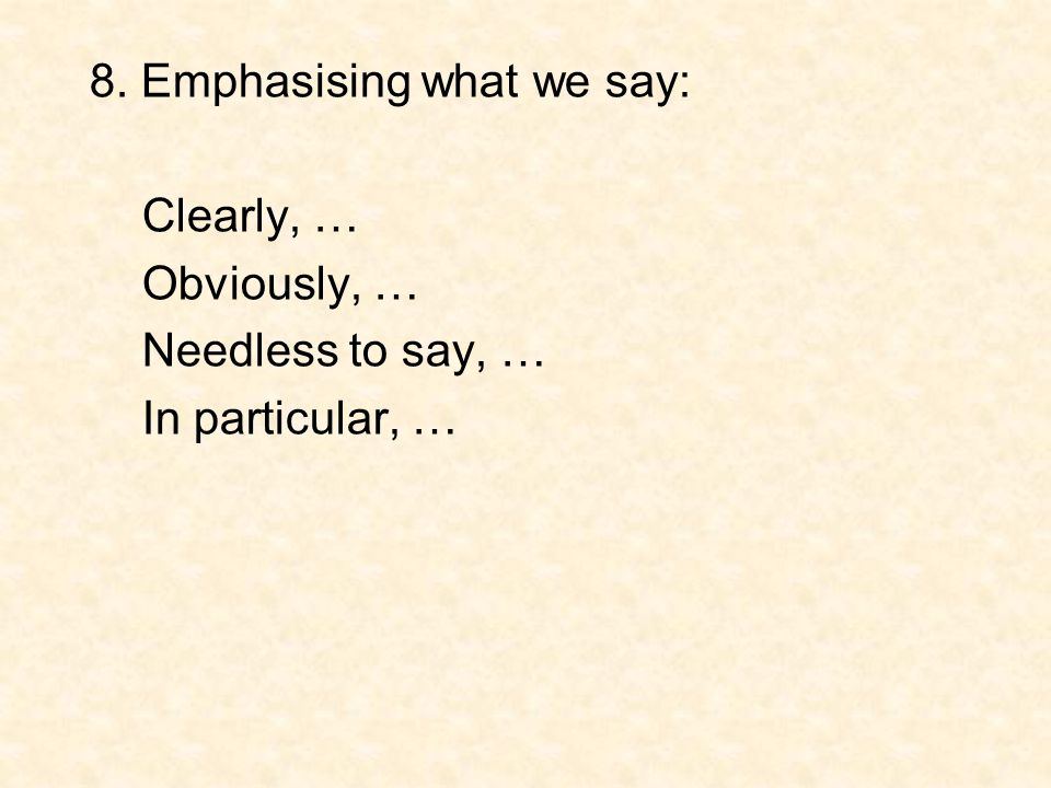 8. Emphasising what we say: