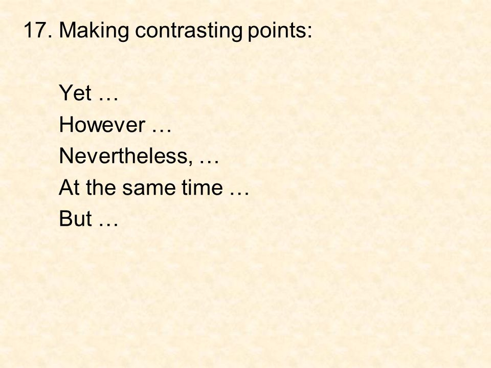 17. Making contrasting points: