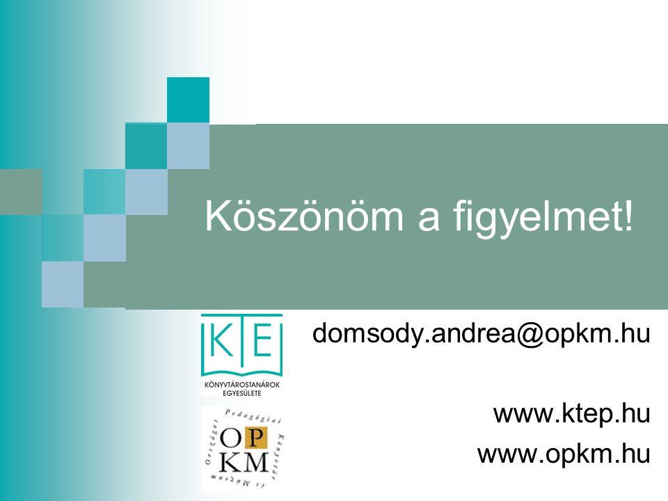domsody.andrea@opkm.hu www.ktep.hu www.opkm.hu