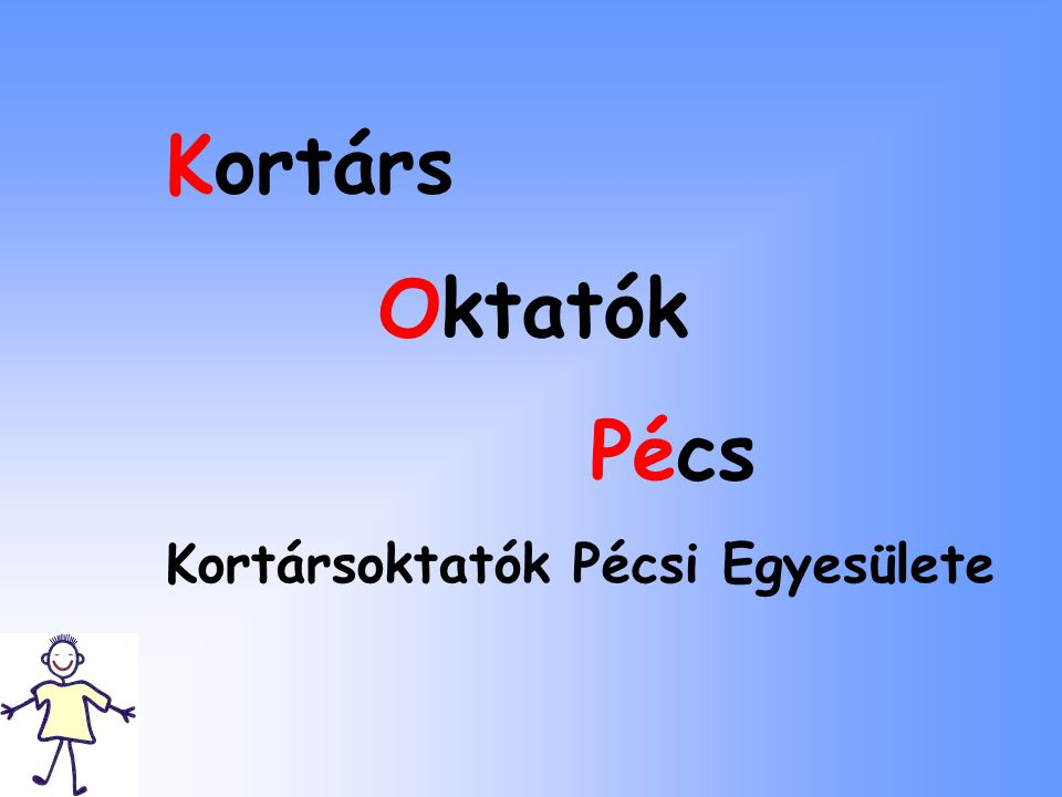 Kortárs Oktatók Pécs Kortársoktatók Pécsi Egyesülete