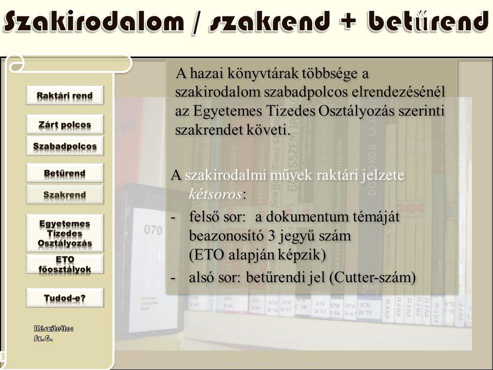 Szakirodalom / szakrend + betűrend