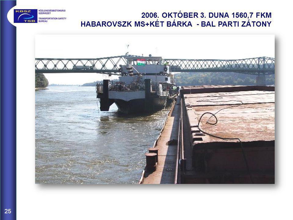 2006. OKTÓBER 3. DUNA 1560,7 FKM HABAROVSZK MS+KÉT BÁRKA - BAL PARTI ZÁTONY