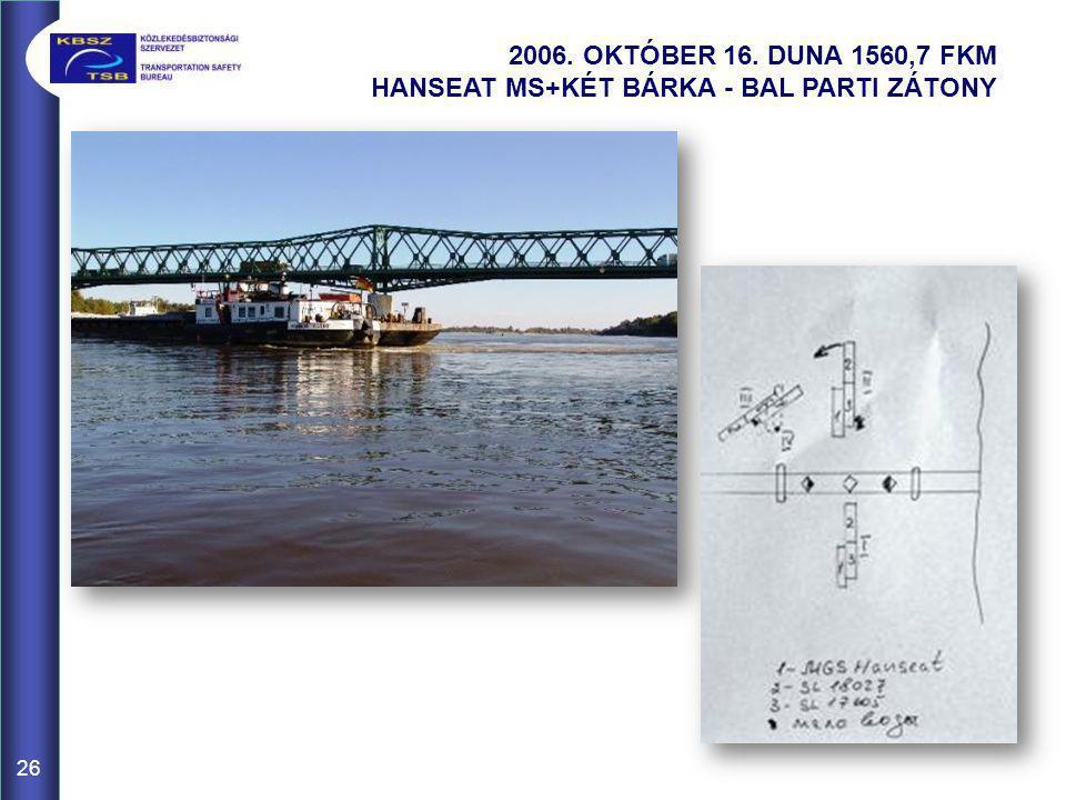 2006. OKTÓBER 16. DUNA 1560,7 FKM HANSEAT MS+KÉT BÁRKA - BAL PARTI ZÁTONY