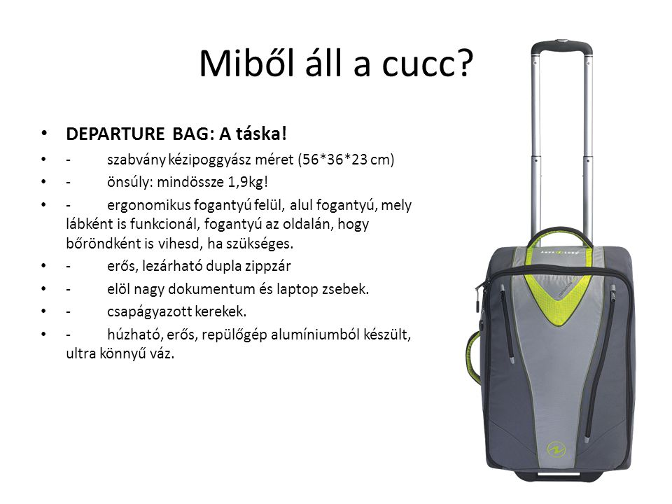 Miből áll a cucc DEPARTURE BAG: A táska!