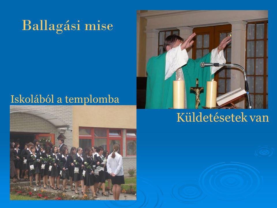 Ballagási mise Iskolából a templomba Küldetésetek van