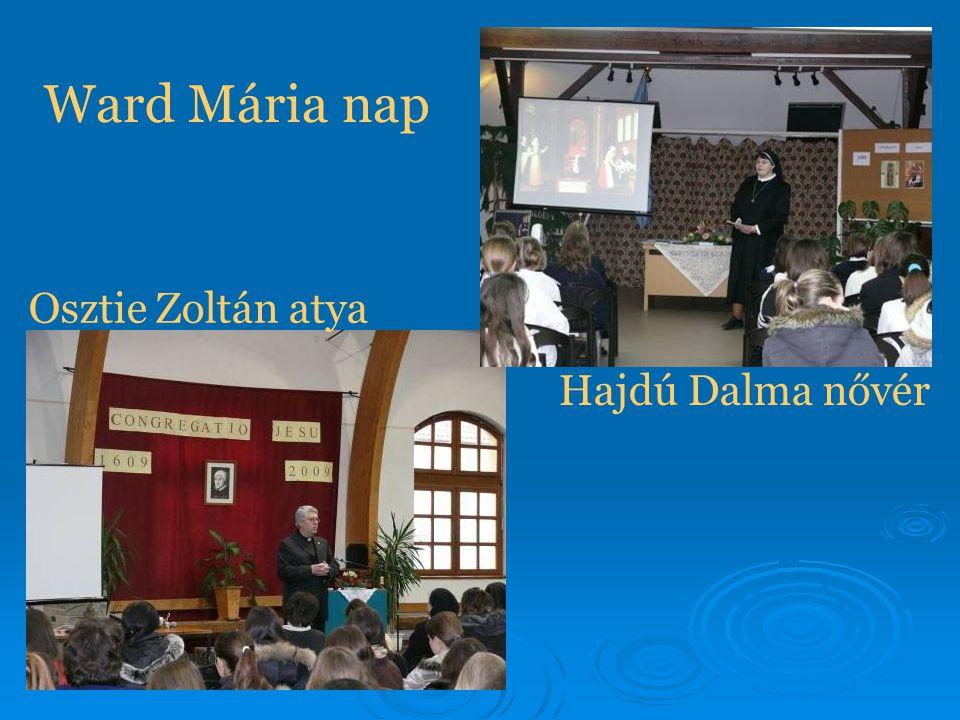 Ward Mária nap Osztie Zoltán atya Hajdú Dalma nővér