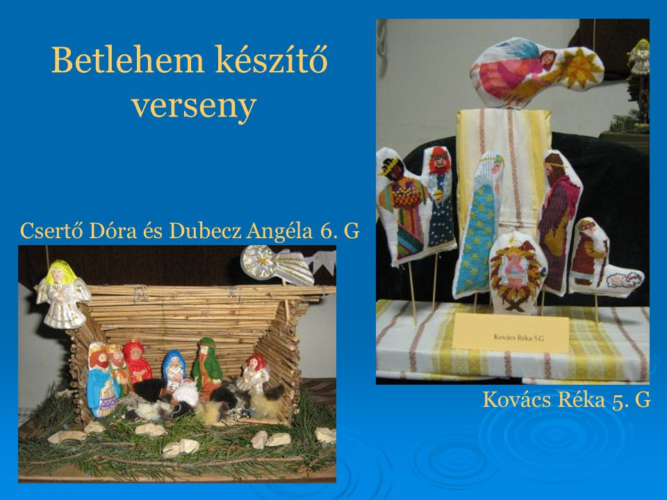 Betlehem készítő verseny Csertő Dóra és Dubecz Angéla 6. G