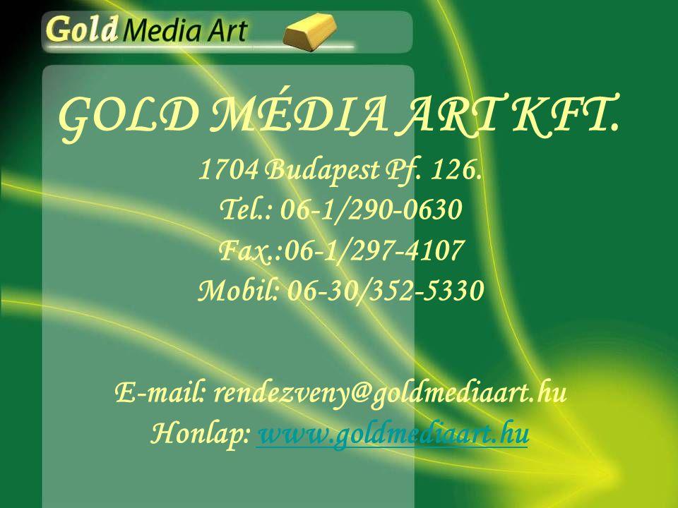 E-mail: rendezveny@goldmediaart.hu Honlap: www.goldmediaart.hu