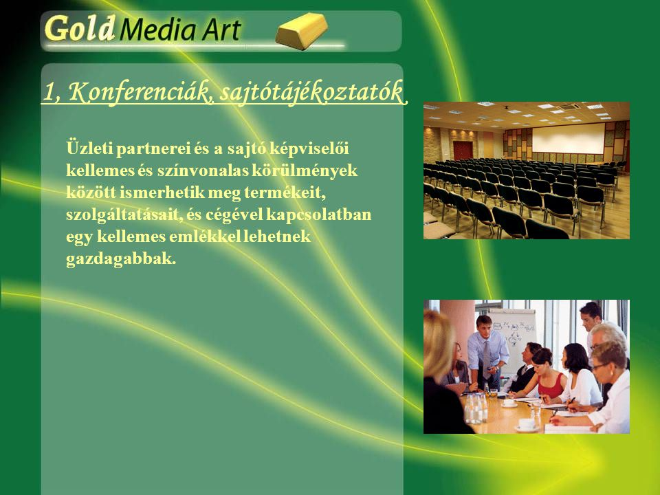 1, Konferenciák, sajtótájékoztatók
