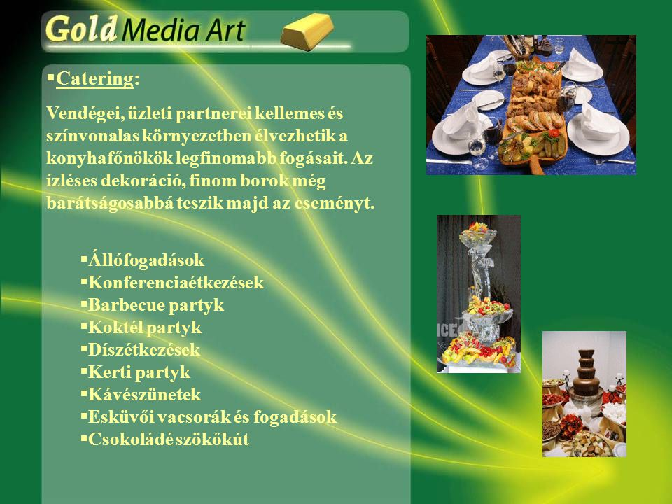 Catering: