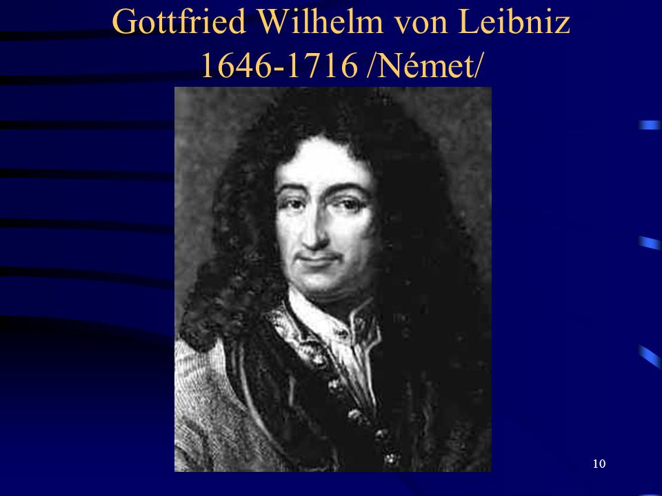Gottfried Wilhelm von Leibniz 1646-1716 /Német/