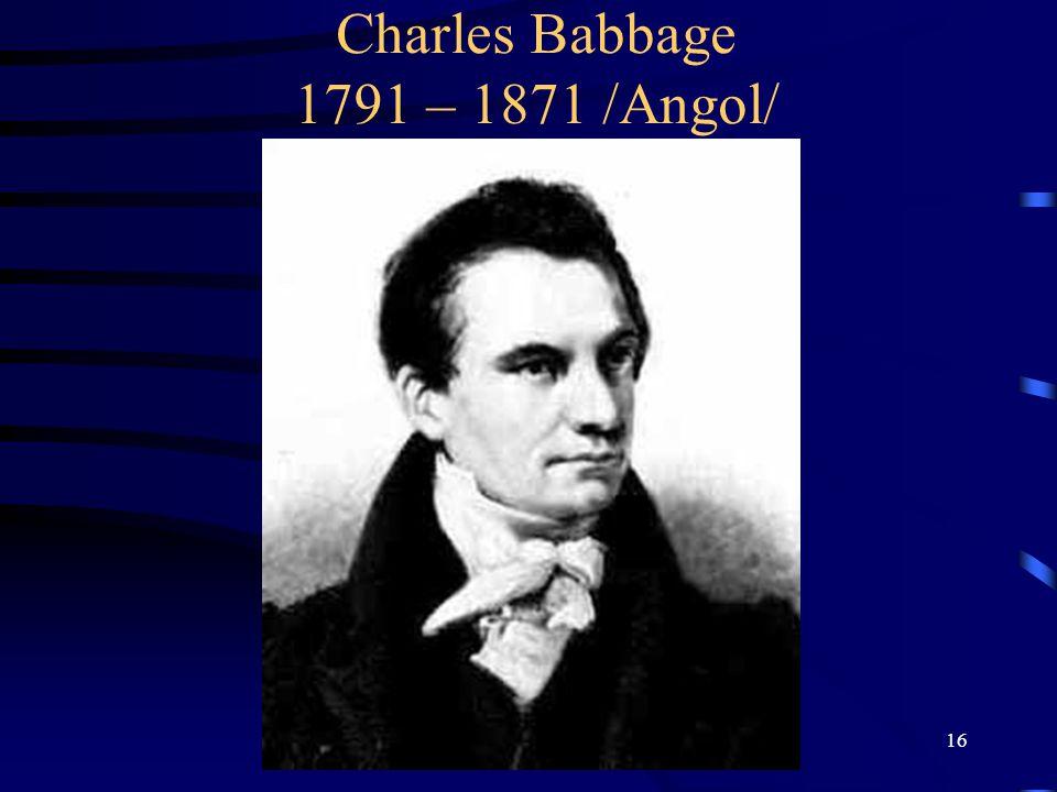 Charles Babbage 1791 – 1871 /Angol/