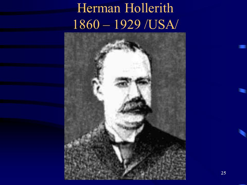 Herman Hollerith 1860 – 1929 /USA/