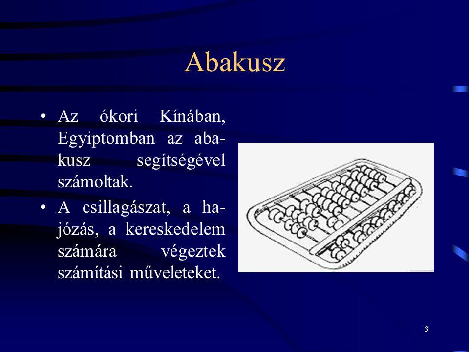 Abakusz Az ókori Kínában, Egyiptomban az aba-kusz segítségével számoltak.