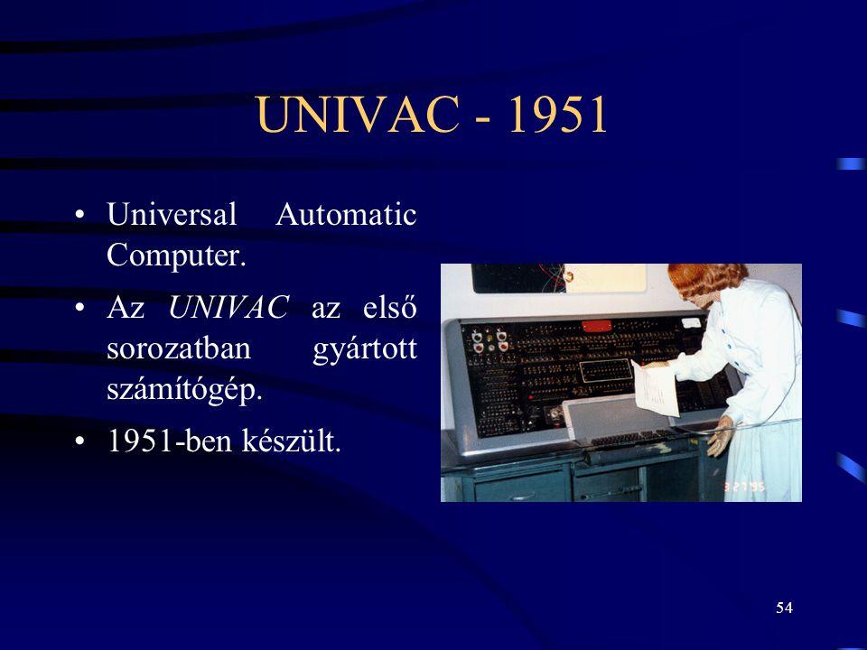 UNIVAC - 1951 Universal Automatic Computer.