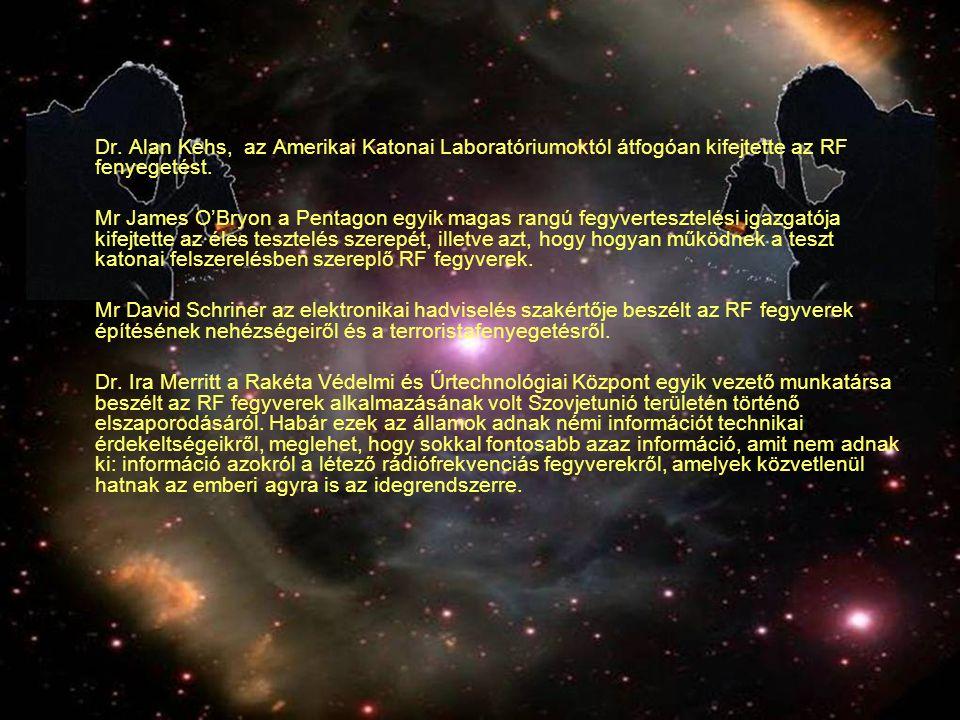 Dr. Alan Kehs, az Amerikai Katonai Laboratóriumoktól átfogóan kifejtette az RF fenyegetést.