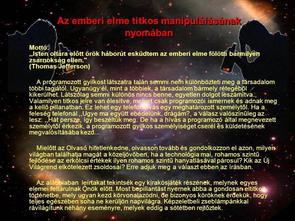 Az emberi elme titkos manipulálásának nyomában