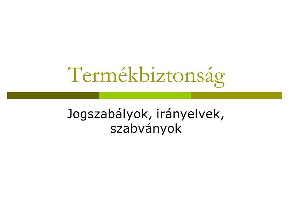 Jogszabályok, irányelvek, szabványok