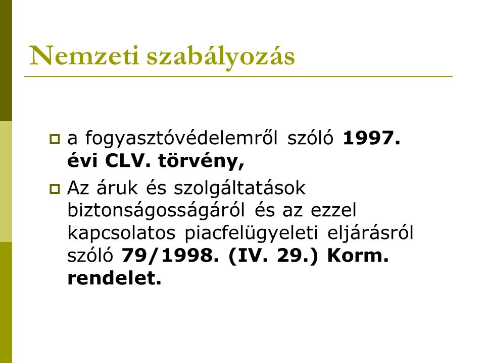 Nemzeti szabályozás a fogyasztóvédelemről szóló 1997. évi CLV. törvény,