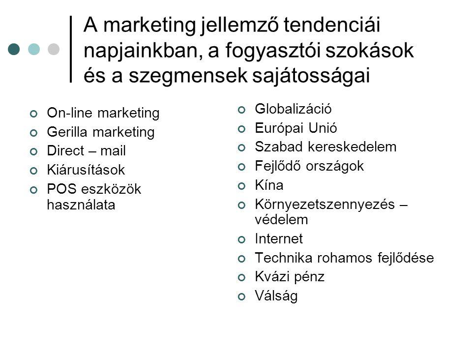 A marketing jellemző tendenciái napjainkban, a fogyasztói szokások és a szegmensek sajátosságai