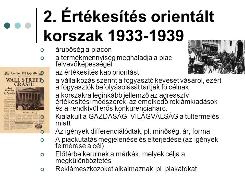 2. Értékesítés orientált korszak 1933-1939